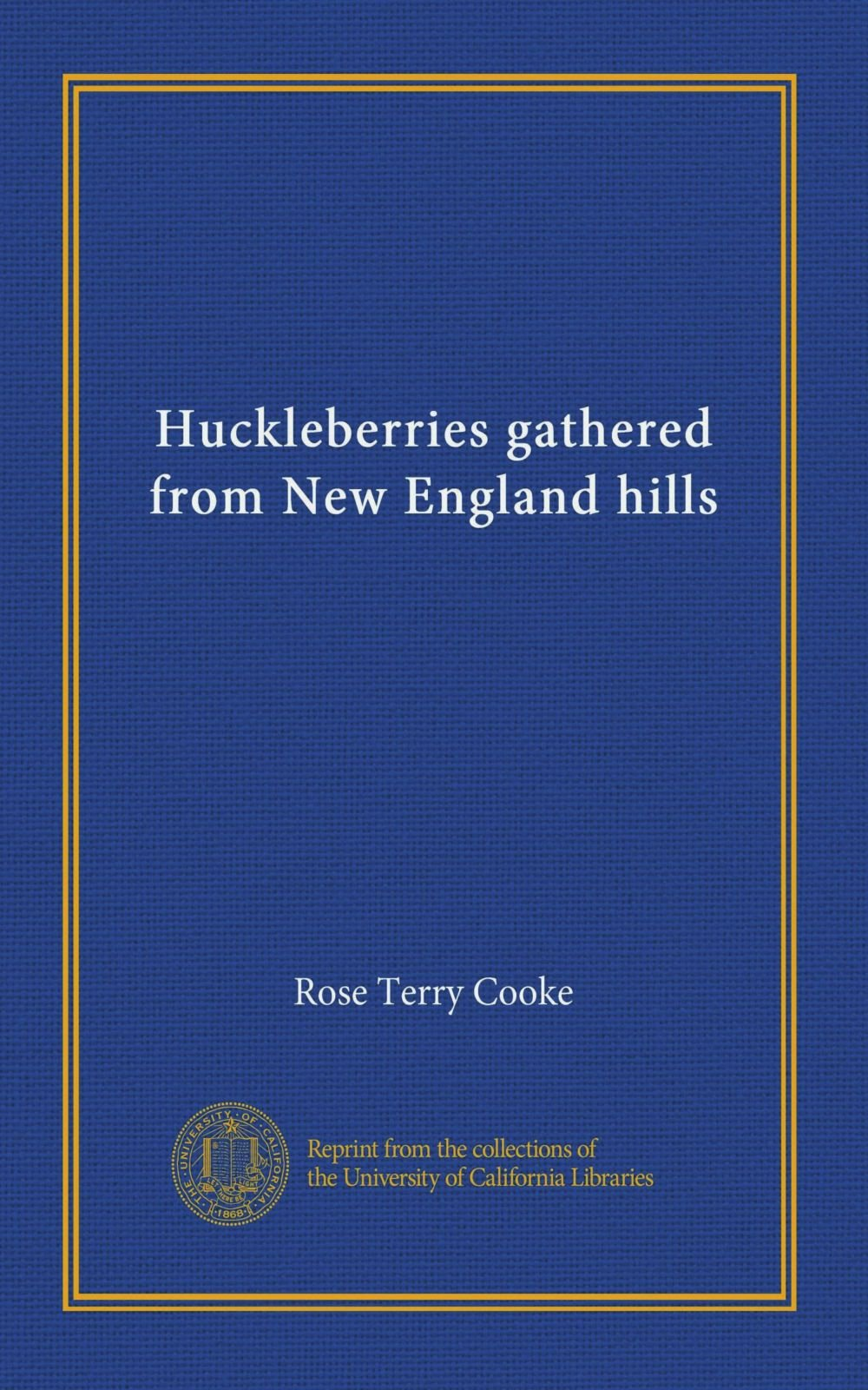 Download Huckleberries gathered from New England hills PDF