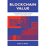 Blockchain Value: Transforming Business Models, Society, and Communities