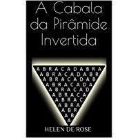 A Cabala da Pirâmide Invertida: Abracadabra
