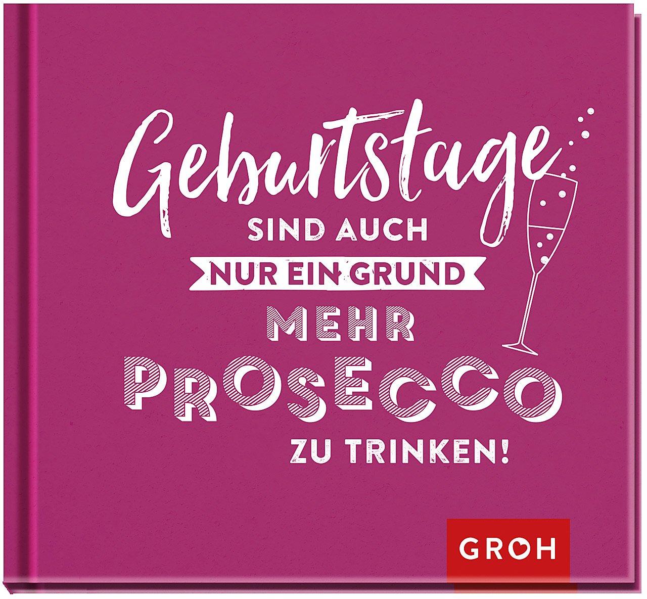 Geburtstage sind auch nur ein Grund, mehr Prosecco zu trinken