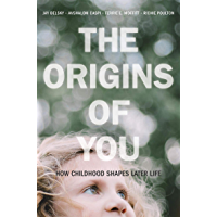 The Origins of You: How Childhood Shapes Later Life (English Edition)