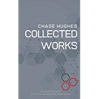 The Collected Works of Chase Hughes