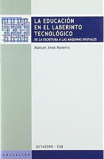 La educación en el laberinto tecnológico: De la escritura a las máquinas digitales (Educación