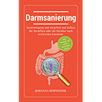 Darmsanierung: Darmreinigung zum Entgiften und Aufbau der Darmflora oder als Darmkur nach Antibiotika Einnahme: (inkl…