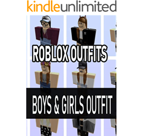 Roblox Avatars Ideas Girl Roblox Outfits All Roblox Outfits For Girl Roblox Outfits For Girls Over 500 Outfits Roblox Kindle Edition By Kolt Tenja Crafts Hobbies Home Kindle Ebooks Amazon Com