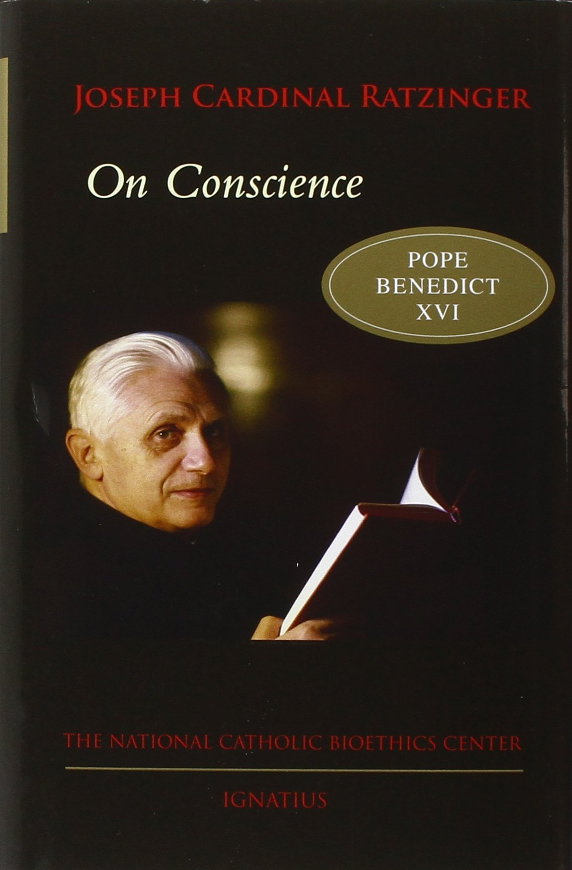 on conscience bioethics culture pope benedict xvi on conscience bioethics culture pope benedict xvi 9781586171605 com books