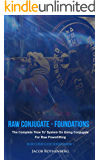Raw Conjugate - Foundations: The Complete 'How To' System On Using Conjugate For Raw Powerlifting (Raw Conjugate Series Book 1)