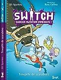 Switch, Tome 6 : Tempête de scarabées