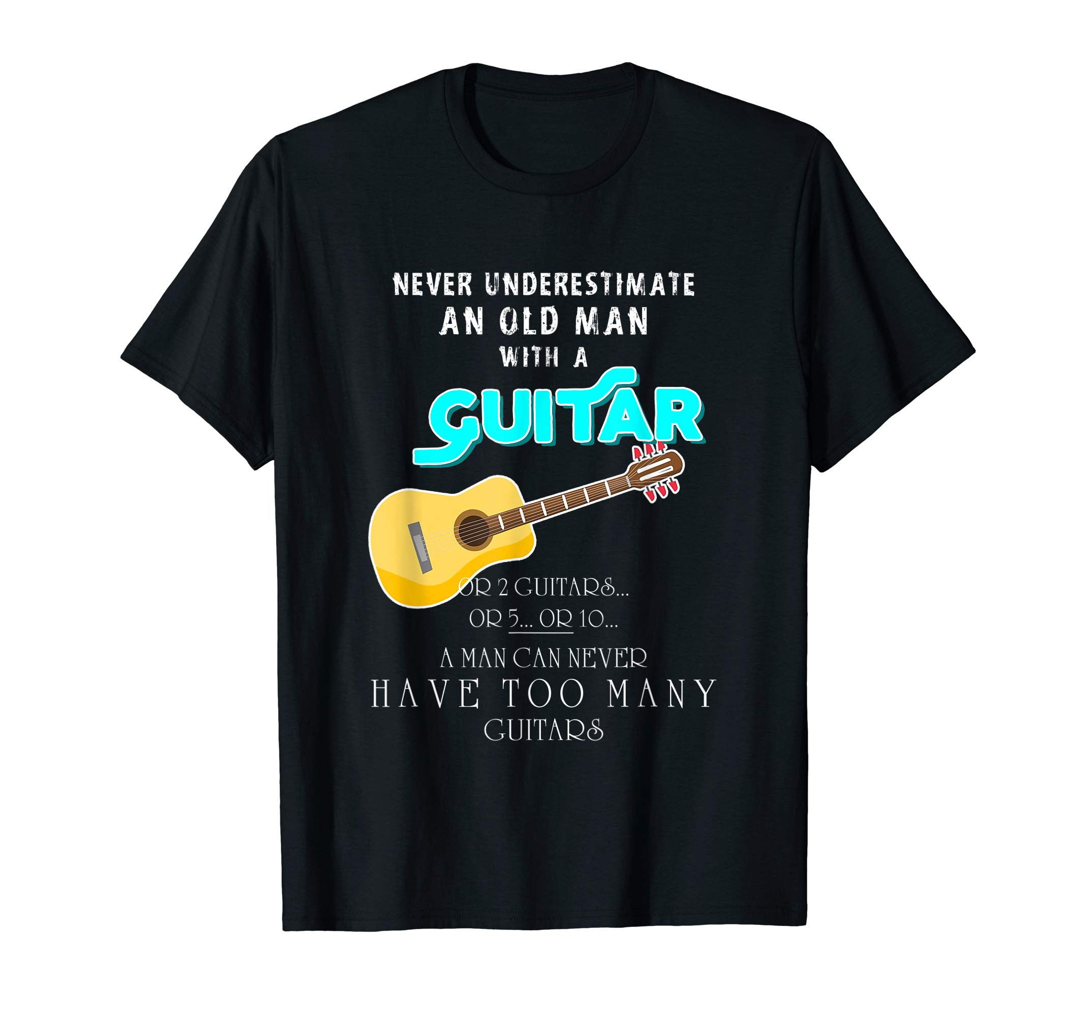 Never underestimate an old man guitar or 2 guitars or 5..or by Amazing Alaska T-Shirt