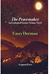 The Peacemaker: An Ecological Science Fiction Novel Paperback