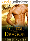 Auctioned To The Dragon: BBW Dragon Shifter Romance Standalone (Wild Shifters Book 1)