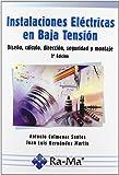 Instalaciones Eléctricas en Baja Tensión. Diseño, Cálculo, Dirección, Seguridad y Montaje. 2ª Edición