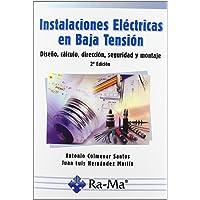 Instalaciones Eléctricas en Baja Tensión. Diseño, Cálculo, Dirección