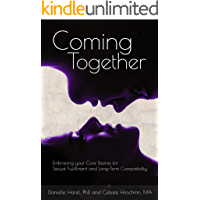 Coming Together: Embracing your Core Desires for Sexual Fulfillment and Long-Term Compatibility