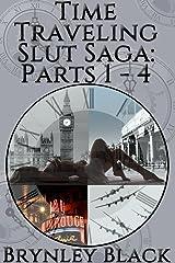 Time Traveling Slut Saga: Parts 1-4 Kindle Edition
