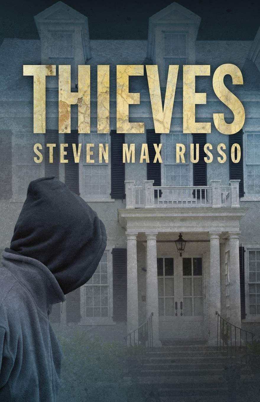 Thieves: Russo, Steven Max: 9781948235402: Amazon.com: Books