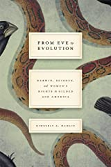 From Eve to Evolution: Darwin, Science, and Women's Rights in Gilded Age America Paperback