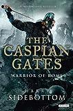 The Caspian Gates (Warrior of Rome (Hardcover))
