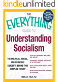 The Everything Guide to Understanding Socialism: The political, social, and economic concepts behind this complex theory…