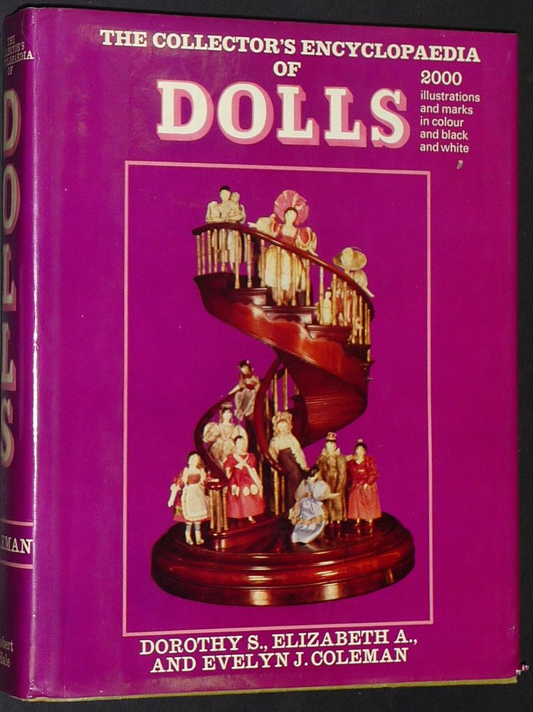 The Collector's Encyclopedia of Dolls, Vol. 1