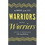 Warriors and Worriers: The Survival of the Sexes