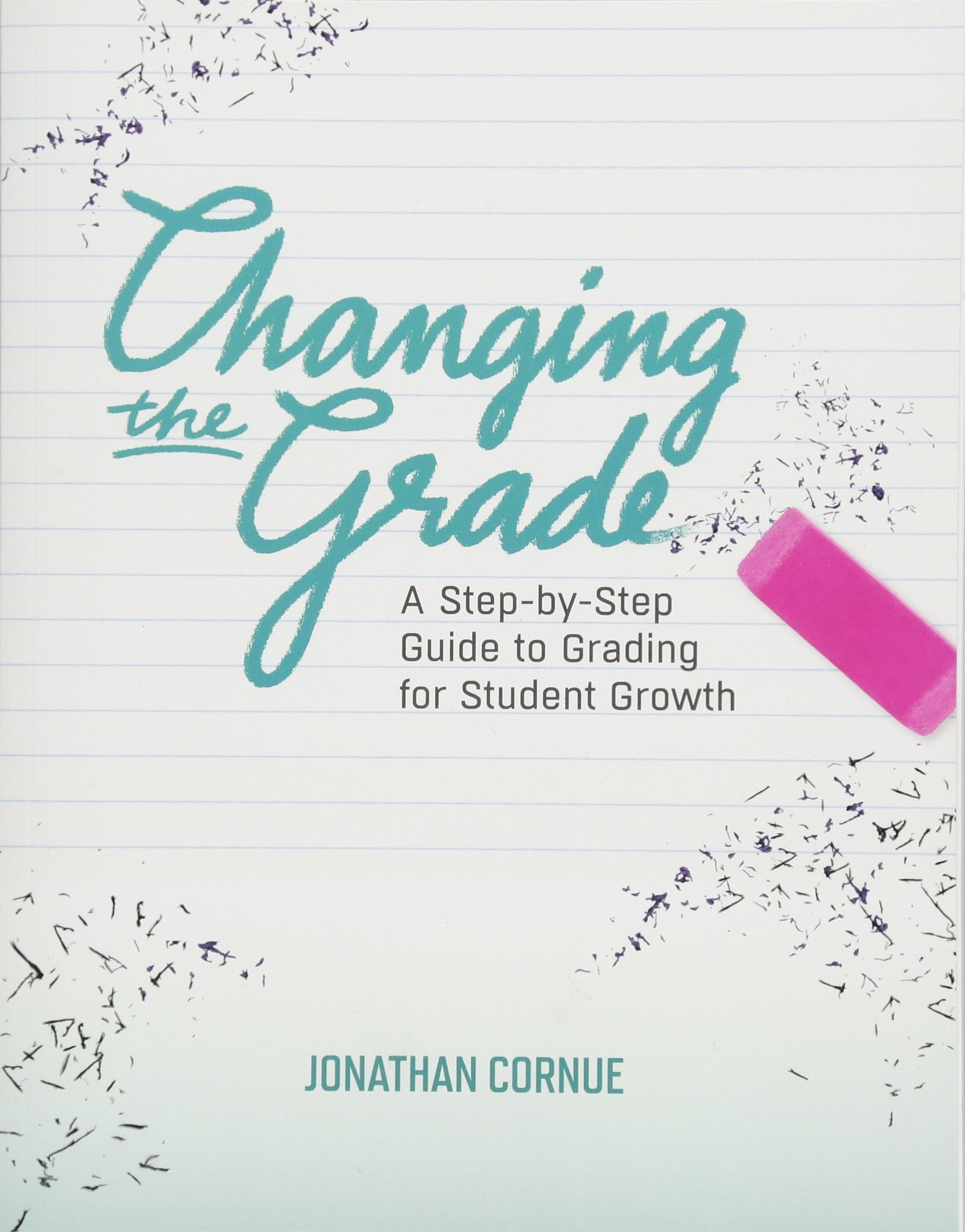 Changing the Grade: A Step-by-Step Guide to Grading for Student Growth PDF