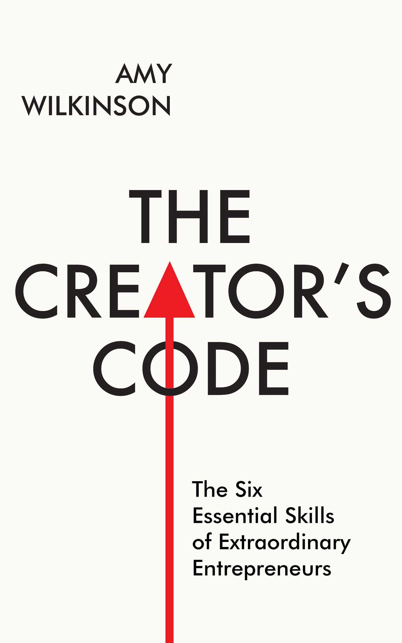 Download The Creator's Code: The Six Essential Skills of Extraordinary Entrepreneurs ebook