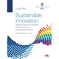 Sustainable Innovation: Medicines and the Challenges for the Future of our National Health Service (English Edition)