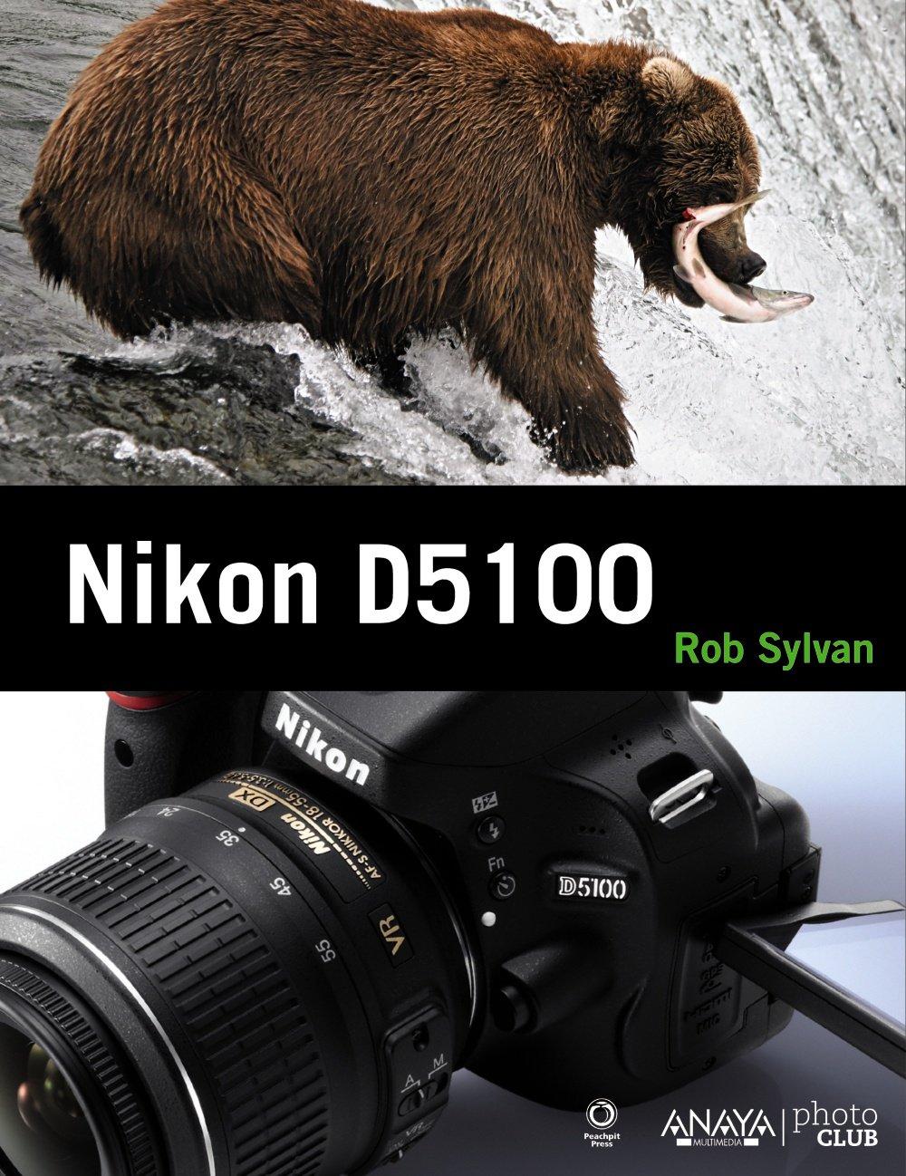 Nikon D5100 (Photoclub): Amazon.es: Sylvan, Rob: Libros