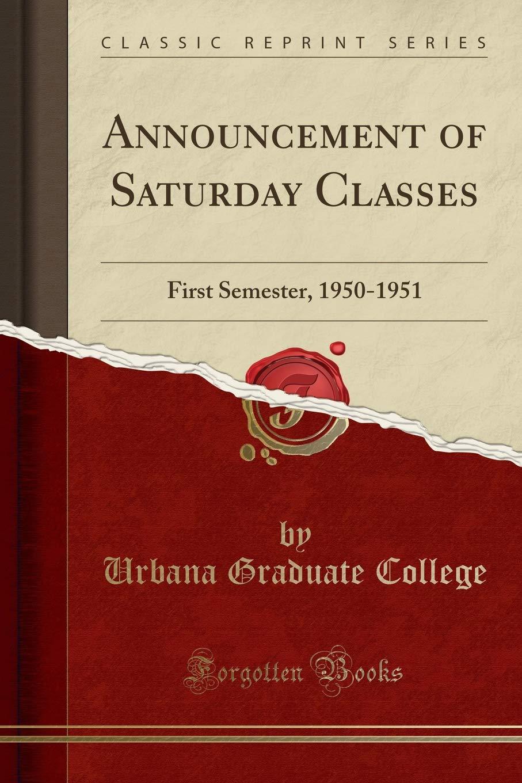 Download Announcement of Saturday Classes: First Semester, 1950-1951 (Classic Reprint) pdf epub