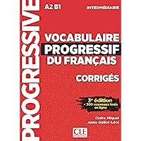 Vocabulaire progressif du français - Niveau intermédiaire (A2/B1) - Corrigés - 3ème édition: Corriges intermed