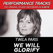 We Will Glorify (Performance Tracks)