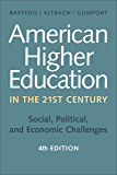 American Higher Education in the Twenty-First Century, fourth edition