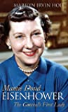 Mamie Doud Eisenhower: The General's First Lady (Modern First Ladies)