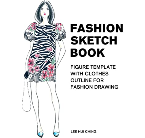Fashion Sketch Book Figure Template With Clothes Outline For Fashion Drawing Large Female Figure Template With Dressing Outline For Easily Sketching Styles And Practicing Fashion Illustration Profashional Design Derrick Lance Lee