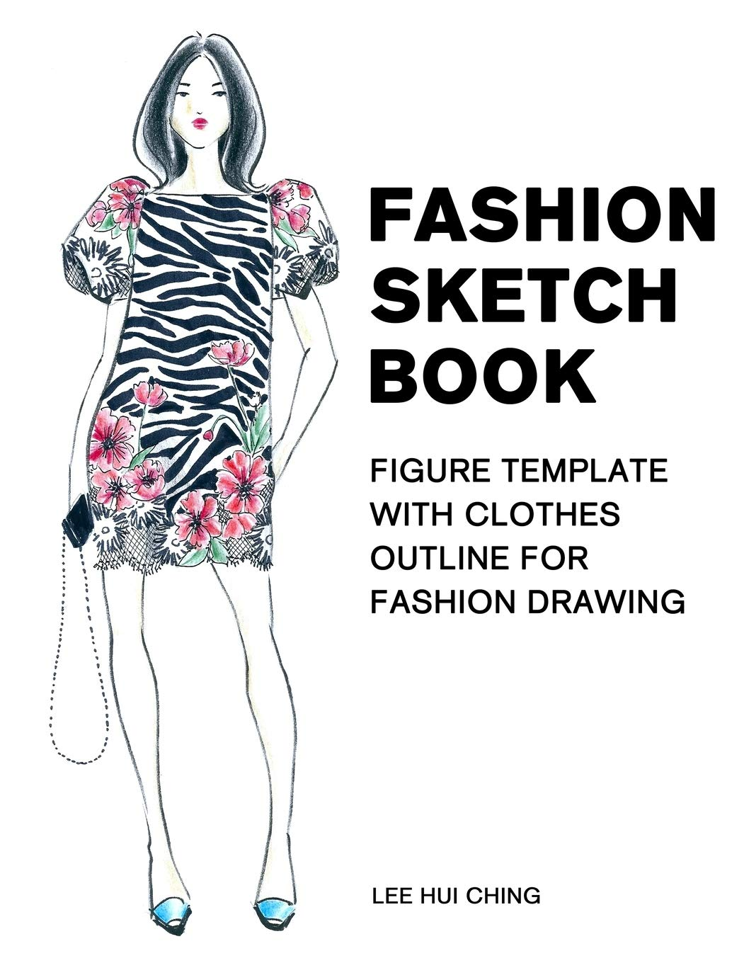 Fashion Sketch Book Figure Template With Clothes Outline For Fashion Drawing Large Female Figure Template With Dressing Outline For Easily Sketching Styles And Practicing Fashion Illustration Lee Hui Ching Profashional Design