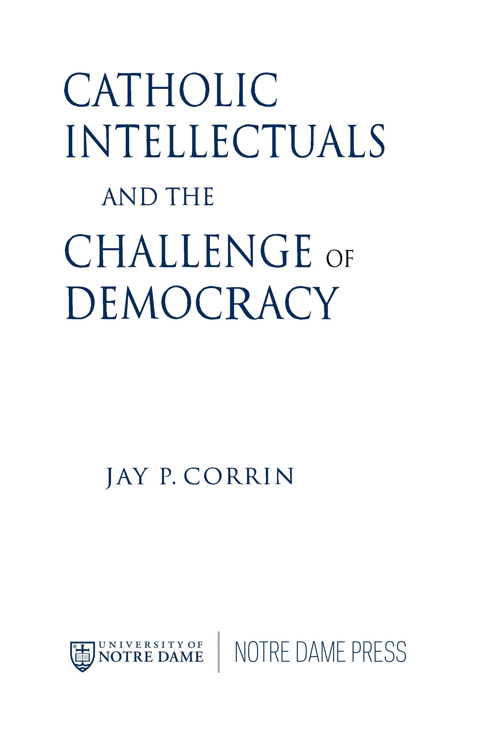 Read Online Catholic Intellectuals and the Challenge of Democracy ebook