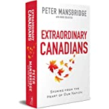 Extraordinary Canadians: Stories from the Heart of Our Nation
