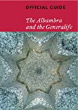 The Alhambra and the Generalife: Official Guide