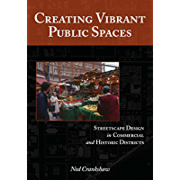 Creating Vibrant Public Spaces: Streetscape Design in Commercial and Historic Districts (English Edition)
