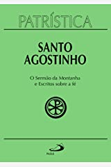 Patrística - O Sermão da Montanha e Escritos Sobre a Fé - Vol. 36 eBook Kindle
