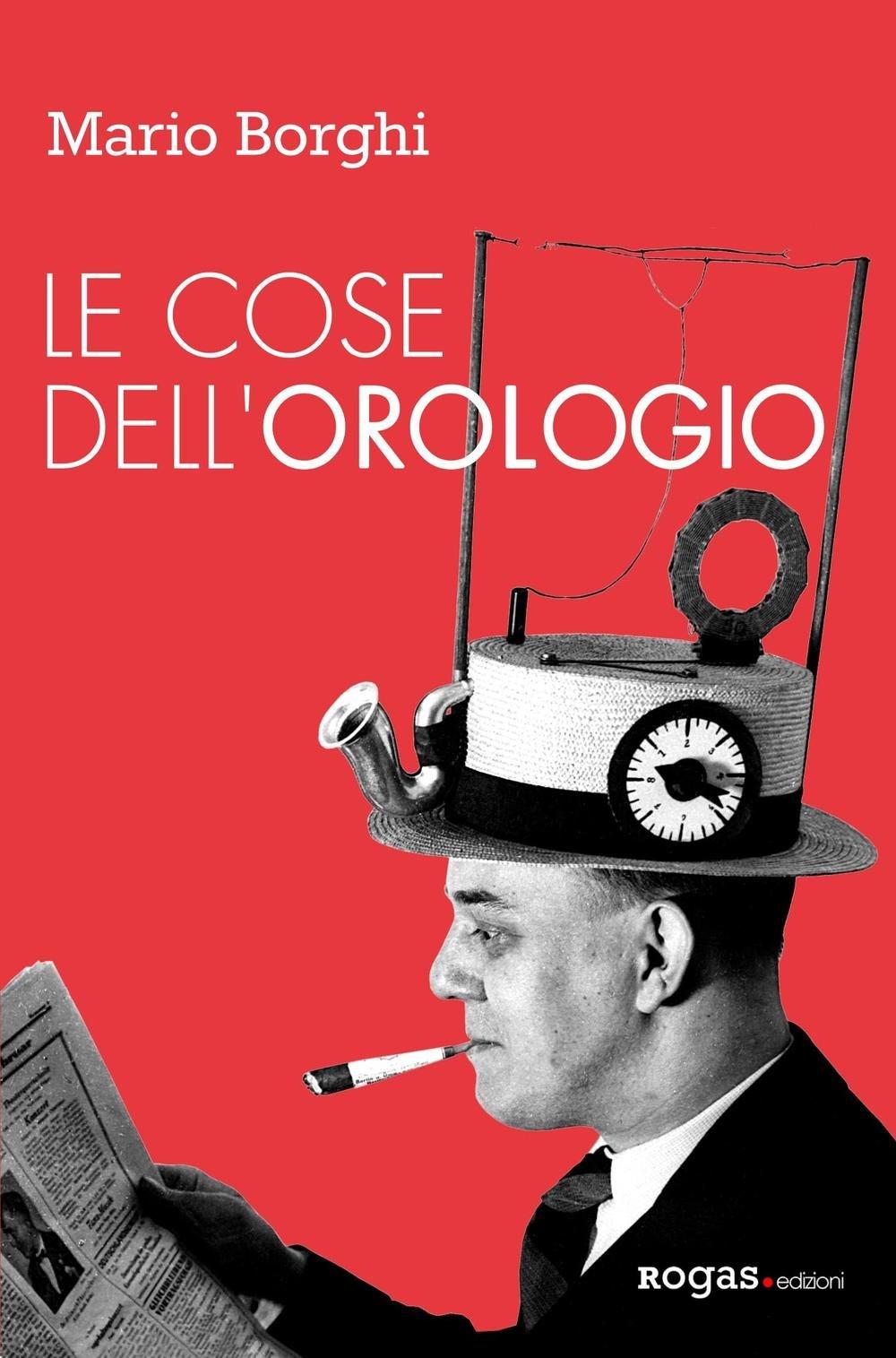 Le cose dell'orologio – Mario Borghi