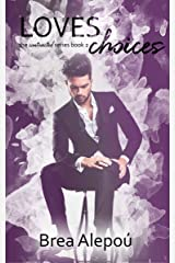 Loves Choices (The Contracted Series Book 2) Kindle Edition