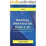 Manual pratico de ICMS e IPI: Você se tornando um especialista em ICMS e IPI