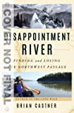 Disappointment River: Finding and Losing the