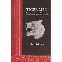 Tiger Men: A Young Australian among the Rhade Montagnard of Vietnam