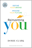 Reinventing You, With a New Preface: Define Your Brand, Imagine Your Future