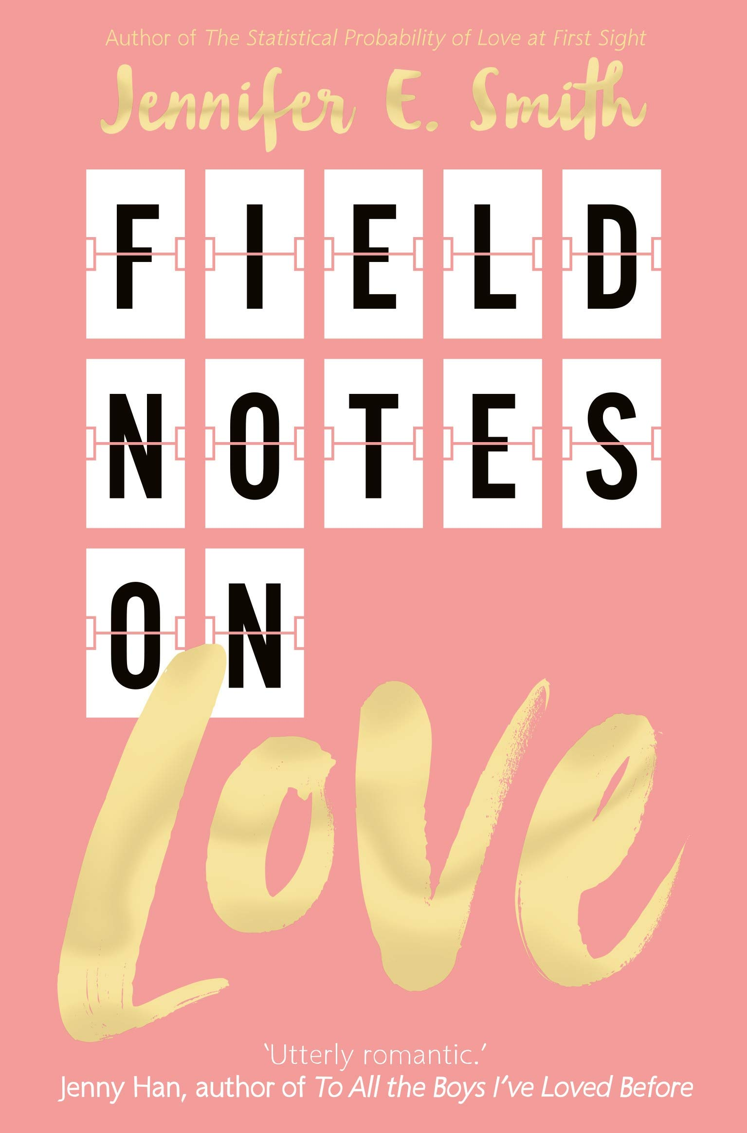 Field Notes on Love: Amazon.co.uk: Smith, Jennifer E.: Books