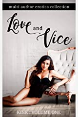Love and Vice: A Multi-author Erotic Collection Kindle Edition