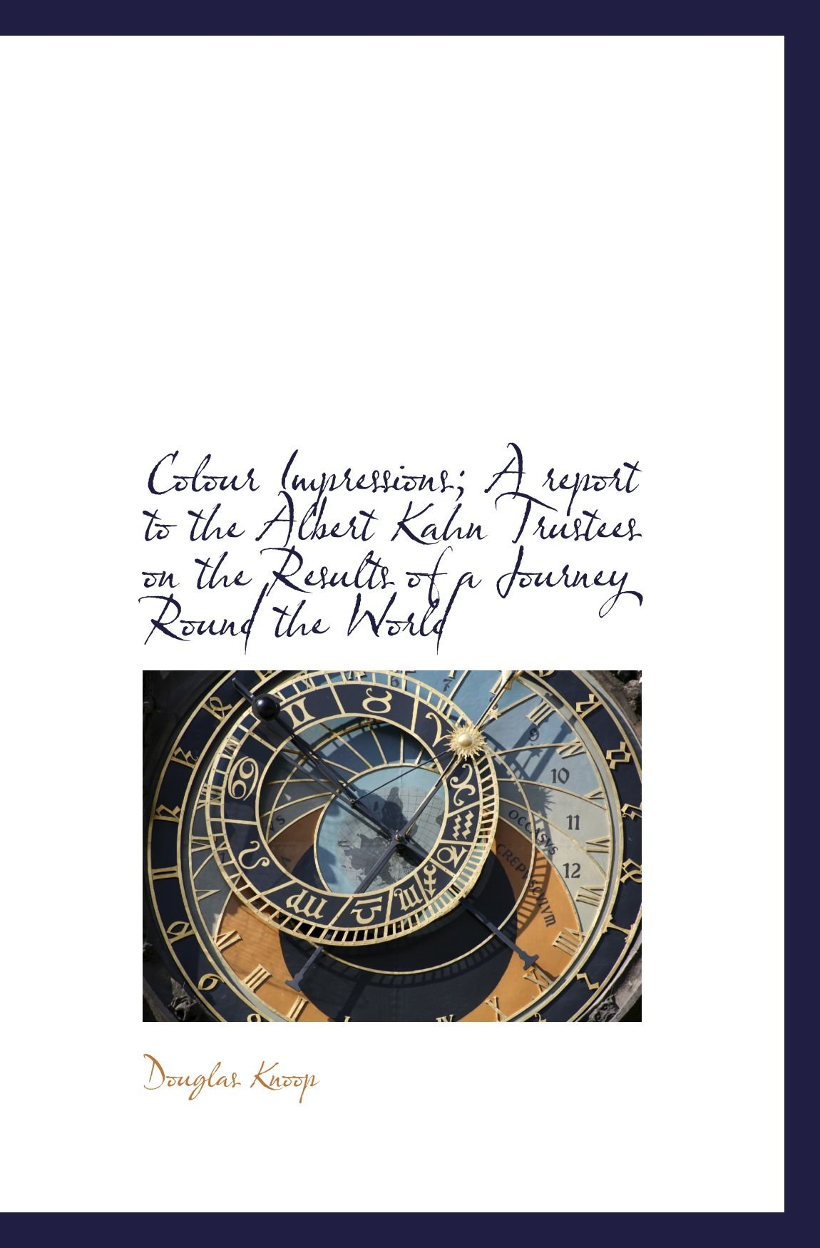 Download Colour Impressions; A report to the Albert Kahn Trustees on the Results of a Journey Round the World PDF